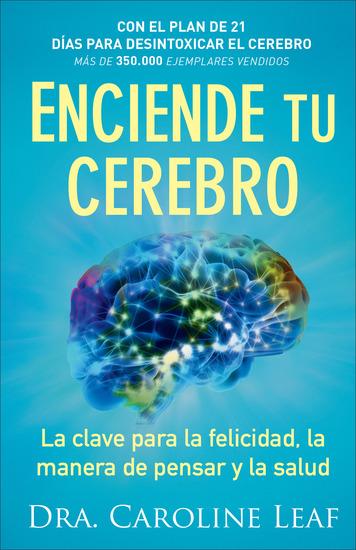 Enciende tu cerebro - La clave para la felicidad la manera de pensar y la salud - cover