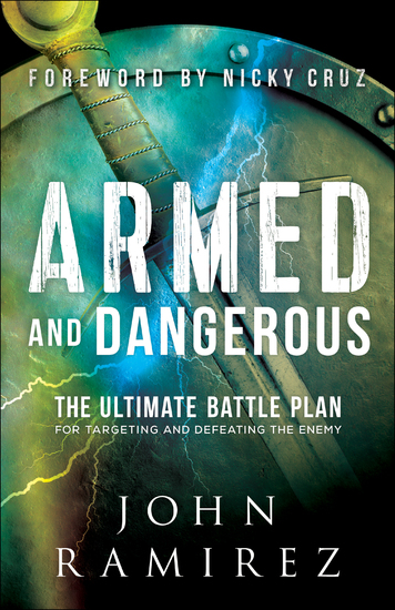 Armed and Dangerous - The Ultimate Battle Plan for Targeting and Defeating the Enemy - cover