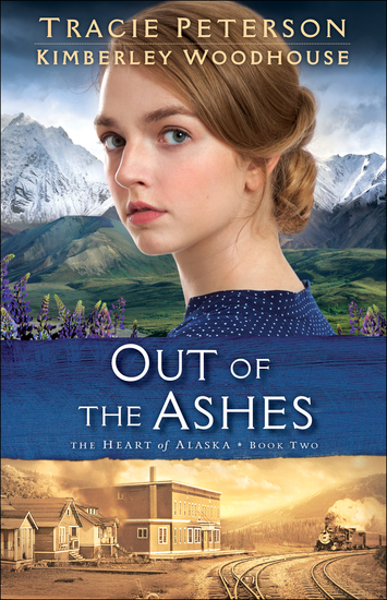Out of the Ashes (The Heart of Alaska Book #2) - cover