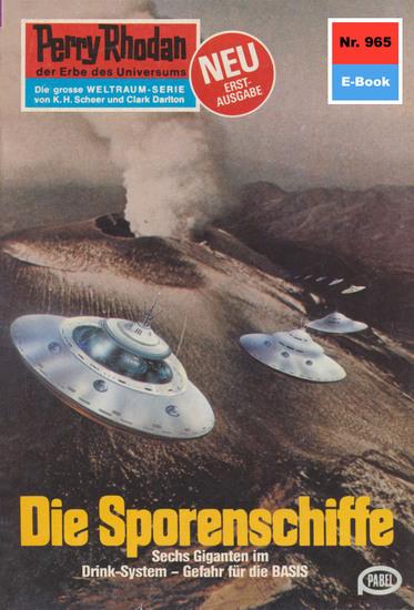 """Perry Rhodan 965: Die Sporenschiffe - Perry Rhodan-Zyklus """"Die kosmischen Burgen"""" - cover"""