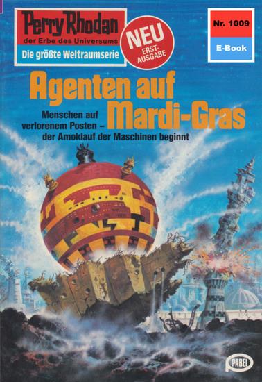 "Perry Rhodan 1009: Agenten auf Mardi-Gras - Perry Rhodan-Zyklus ""Die kosmische Hanse"" - cover"
