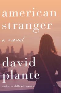 Books for 2018: Read American Stranger by David Plante online on 24symbols