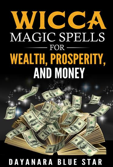 Wicca Magic Spells for Wealth Prosperity and Money - cover