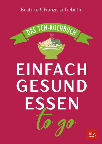 Einfach gesund essen to go - Das TCM-Kochbuch - cover
