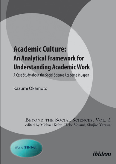 Academic Culture: An Analytical Framework for Understanding Academic Work - A Case Study about the Social Science Academe in Japan - cover