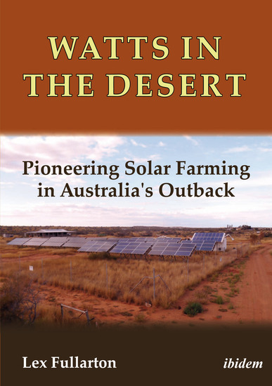 Watts in the Desert - Pioneering Solar Farming in Australia's Outback - cover