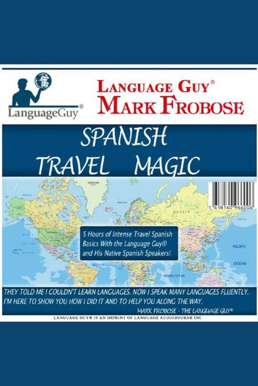 Spanish Travel Magic - 5 Hours of Intense Travel Spanish Basics with The Language Guy® and His Native Spanish Speakers! - cover