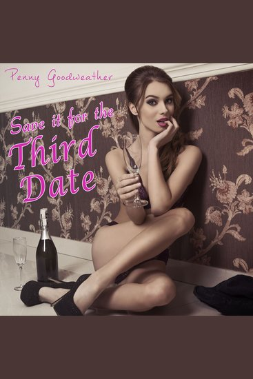 Save it for the Third Date - An Erotic Short Story - cover