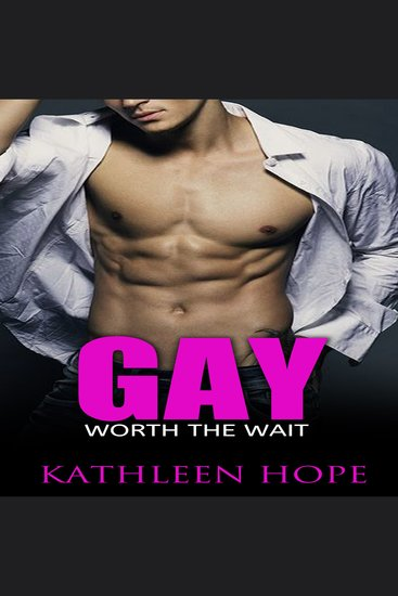 Gay: Worth the Wait - cover