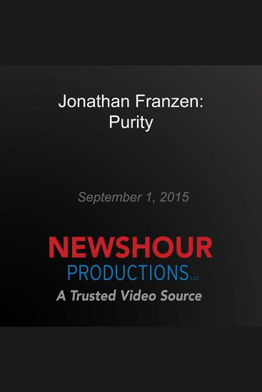 In 'Purity' Jonathan Franzen Dismantles the Deception of Idealism - cover