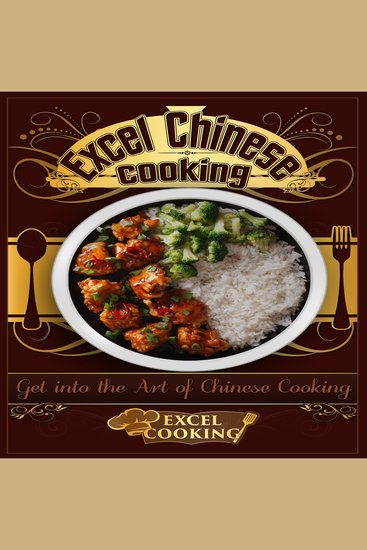 Excel Chinese Cooking - Get into the Art of Chinese Cooking - cover