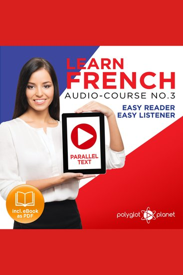 Learn French - Audio-Course No 3 - Easy Reader Easy Listener - cover