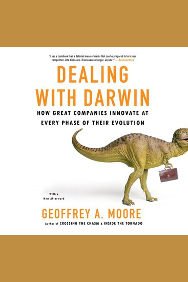 Dealing with Darwin - How Great Companies Innovate at Every Phase of Their Evolution - cover