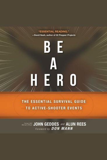 Be a Hero - The Essential Survival Guide to Active-Shooter Events - cover