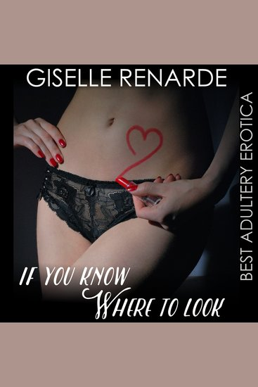 If You Know Where to Look - Adultery Erotica - cover