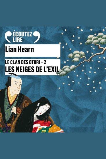 Les Neiges de l'exil - Le Clan des Otori (Tome 2) - cover
