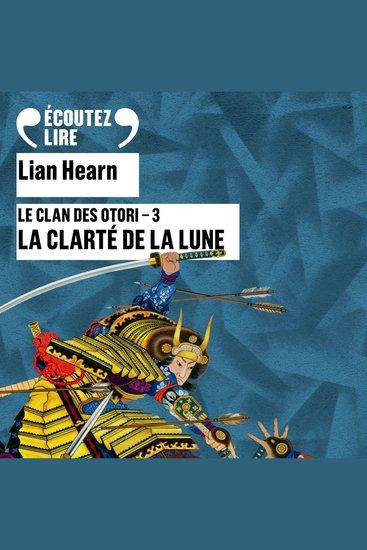 La clarté de la lune - Le Clan des Otori (Tome 3) - cover