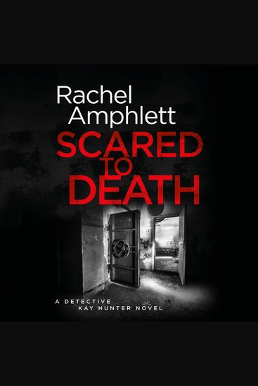 Scared to Death - A Detective Kay Hunter crime thriller - cover
