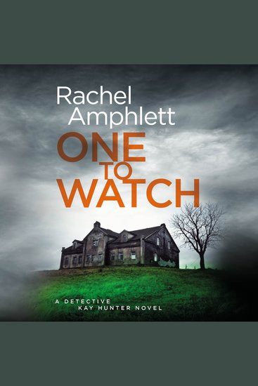 One to Watch - A Detective Kay Hunter crime thriller - cover