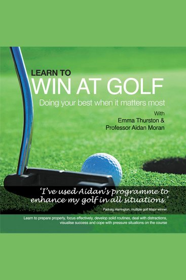 Learn to Win at Golf - Doing Your Best when it Matters Most - cover