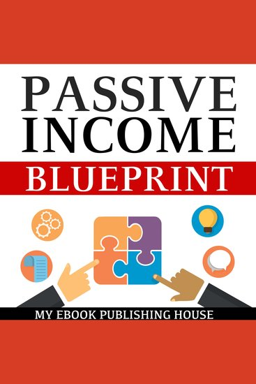 Passive Income Blueprint - Smart Ideas to Create Financial Independence and Become an Online Millionaire - cover