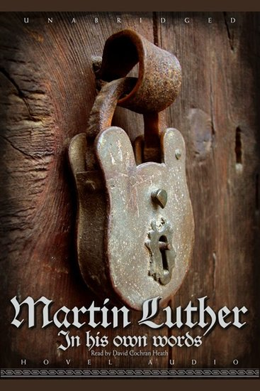 Martin Luther: In His Own Words - cover