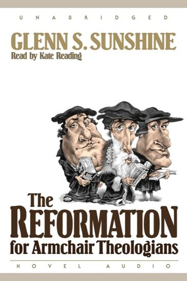 The Reformation for Armchair Theologians - cover