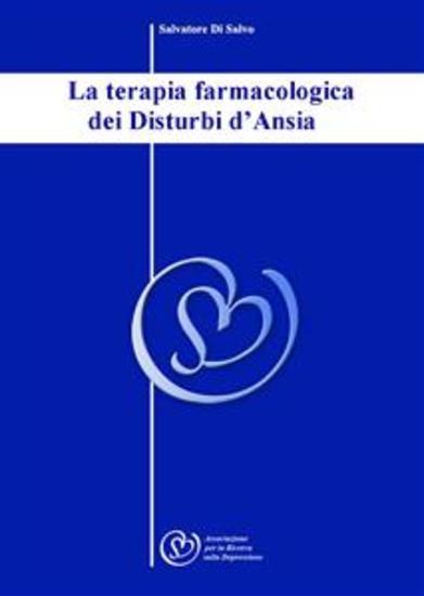 La terapia farmacologica dei Disturbi d'Ansia - cover