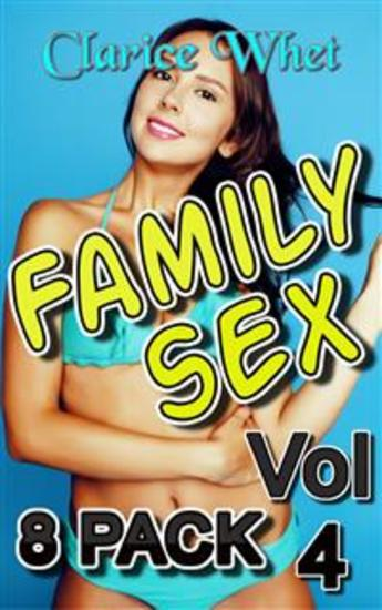 Family Sex - 8-Pack vol 4 incest taboo bareback creampie impregnation pregnancy breeding oral sex daddy daughter erotica daddy daughter father daughter father daughter incest family sex sleep sex - cover