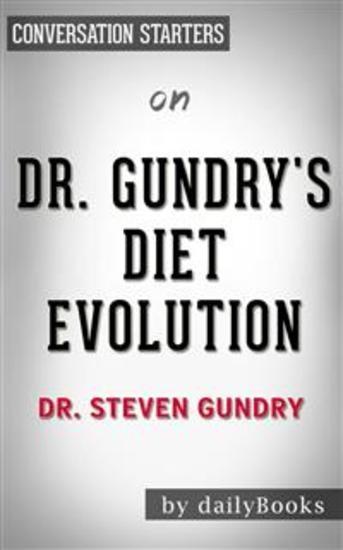 Dr Gundry's Diet Evolution: by Steven R Gundry | Conversation Starters - cover
