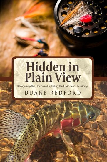 Hidden in Plain View - Recognizing the Obvious-Exploiting the Obscure in Fly Fishing - cover