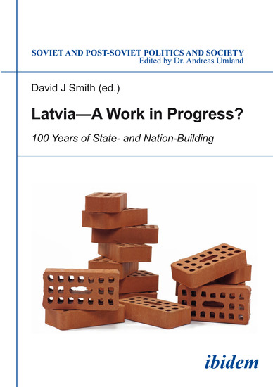 Latvia - A Work in Progress? - 100 Years of State- and Nationbuilding - cover
