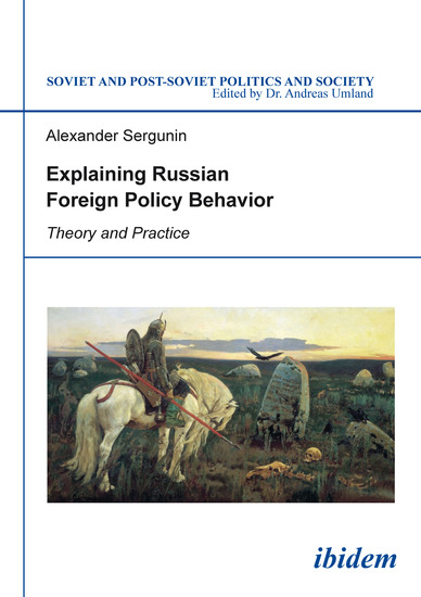 Explaining Russian Foreign Policy Behavior - Theory and Practice - cover