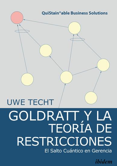 Goldratt y la Teoría de Restricciones - El Salto Cuántico en Gerencia - cover