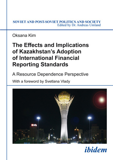 The Effects and Implications of Kazakhstan's Adoption of International Financial Reporting Standards - A Resource Dependence Perspective - cover