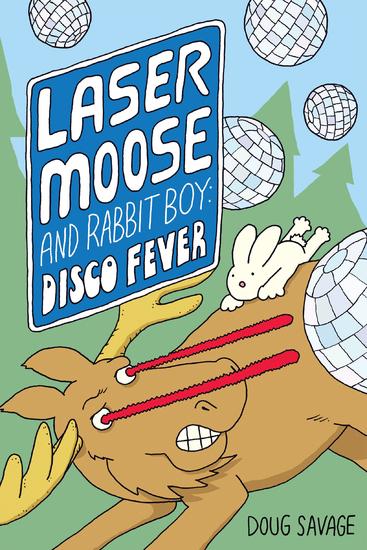 Laser Moose and Rabbit Boy: Disco Fever (Laser Moose and Rabbit Boy series Book 2) - cover