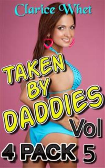 Taken By Daddies - 4-Pack Vol 5 incest taboo bareback creampie impregnation pregnancy breeding daddy daughter daddy daughter erotica father daughter father daughter erotica family sex first time sex - cover