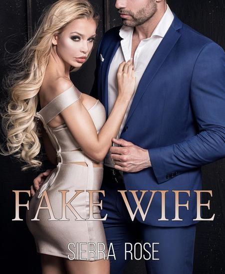 Fake Wife - Taming The Bad Boy Billionaire #8 - cover