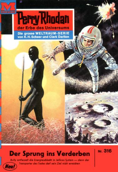 "Perry Rhodan 316: Der Sprung ins Verderben (Heftroman) - Perry Rhodan-Zyklus ""M 87"" - cover"