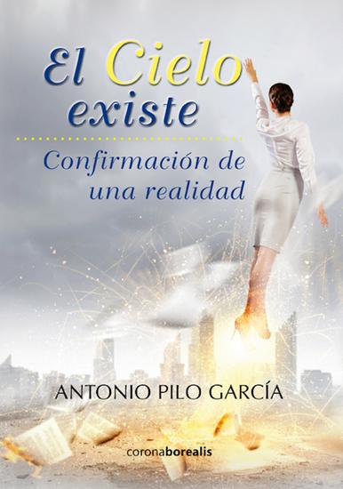 El cielo existe - Confirmación de una realidad - cover
