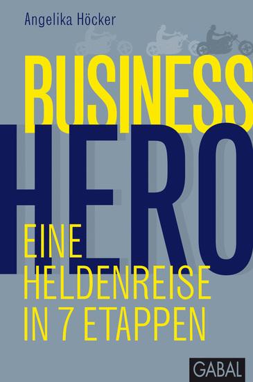 Business Hero - Eine Heldenreise in 7 Etappen - cover