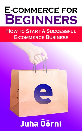 E-commerce for Beginners - How to Start Successful E-commerce Business - cover