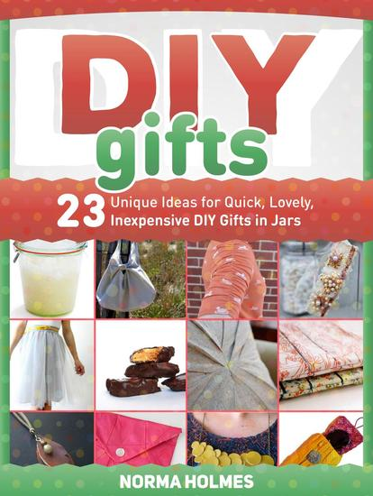 Diy Gifts: 23 Unique Ideas for Quick Lovely Inexpensive DIY Gifts in Jars - cover