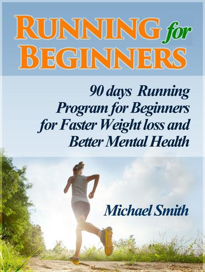Running For Beginners: 90 days Running Program for Beginners for Faster Weight loss and Better Mental Health - cover