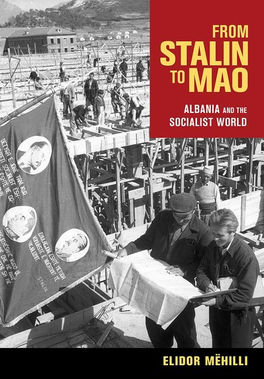 From Stalin to Mao - Albania and the Socialist World - cover