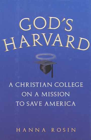 God's Harvard - A Christian College on a Mission to Save America - cover
