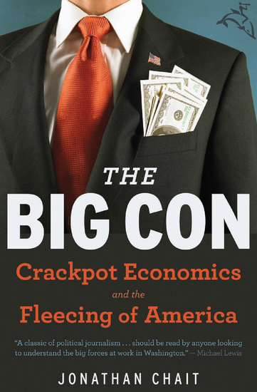 The Big Con - Crackpot Economics and the Fleecing of America - cover
