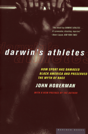 Darwin's Athletes - How Sport Has Damaged Black America and Preserved the Myth of Race - cover
