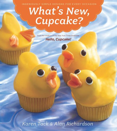 What's New Cupcake? - Ingeniously Simple Designs for Every Occasion - cover