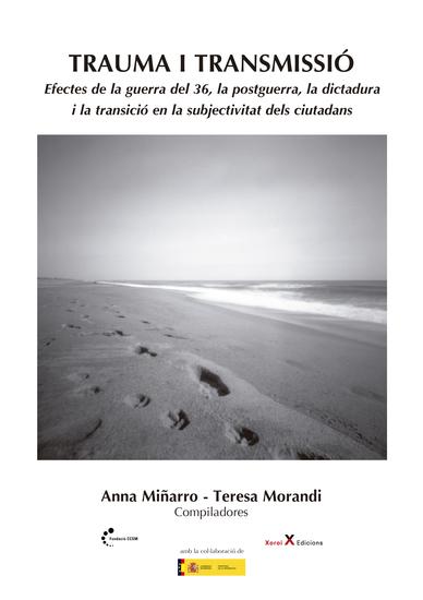 Trauma i transmissió - Efectes de la guerra del 36 la postguerra la dictadura i la transició en la subjectivitat dels ciutadans - cover